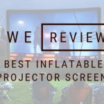 We Review The Best Inflatable Movie Projector Screens Of 2018