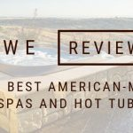 We Review The Best American-Made Spas and Hot Tubs